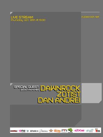 Dawnrock & Zotist & Dan Andrei @ cubecast.net