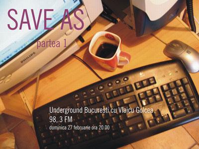 Save As la Underground Bucuresti cu Vlaicu Golcea