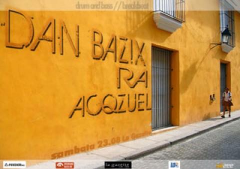 Dan Bazix, Ra, Acqzuel