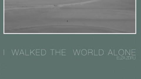 Eliza Zdru – I walked the world alone