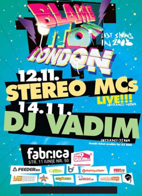 Blame it on London: STEREO MCs & DJ VADIM