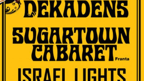 Dekadens, Sugartown Cabaret, Israel Lights