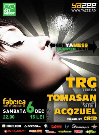 Get Ya Mess - Dubstep party - TRG, Tomasan, Acqzuel