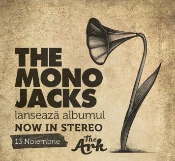 The Mono Jacks lanseaza albumul Now In Stereo @ The ARK