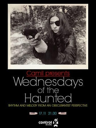 Camil prezinta Wednesdays of the Haunted @ Control