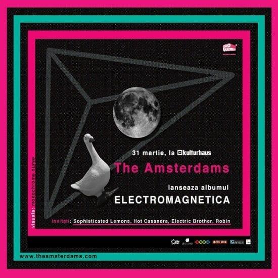 Lansare The Amsterdams - Electromagnetica @ Kulturhaus