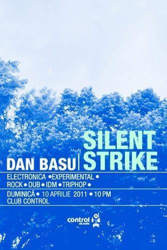 Dan Basu prezinta Silent Strike @ Control