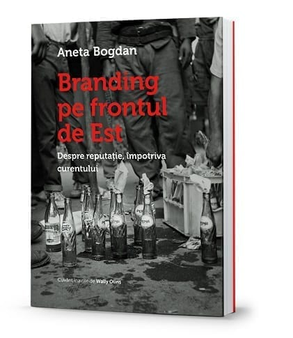 """A aparut a doua editie a cartii """"Branding pe frontul de Est"""", de Aneta Bogdan"""