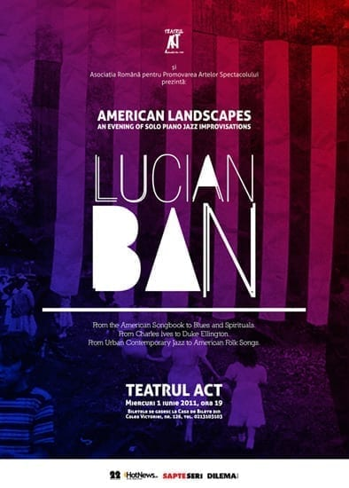 Lucian Ban - American Landscapes Solo Piano @ Teatrul ACT