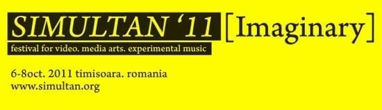 SIMULTAN FESTIVAL 2011 - 'Imaginary' - APEL PENTRU PROIECTE VIDEO!