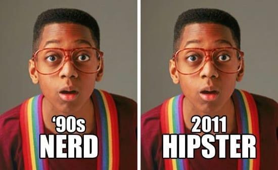 90's Nerd, 2011 Hipster