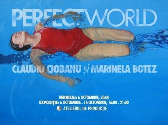 "Vernisaj expozitie ""Perfect World"" @ Atelierul de Productie"