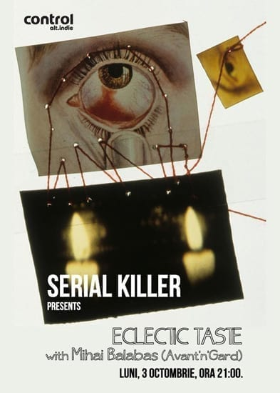 Serial Killer #2: eclectic taste - by Mihai Balabas @ Control