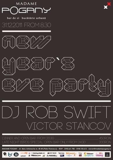 Revelion cu DJ ROB SWIFT @ Madame Pogany