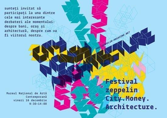 "Festival Zeppelin: conferinta ""City. Money. Architecture"" @ MNAC"