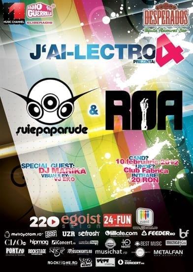 J'AI-LECTRO 4 cu Suie Paparude, R.O.A. & DJ Marika @ Fabrica