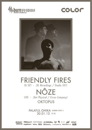 FRIENDLY FIRES & NÔZE @ Palatul Ghika