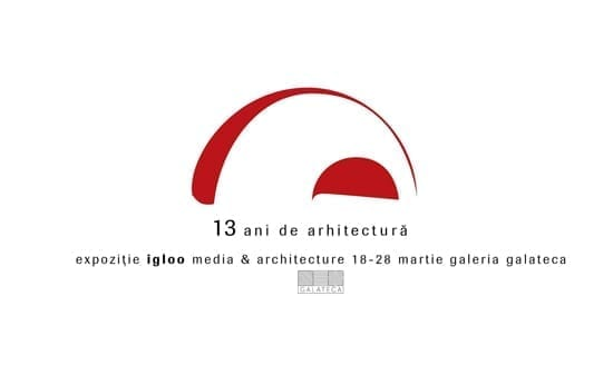Igloo 13 ani - Expoziție aniversară @ Galeria GALATECA