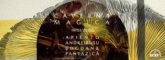 Caverna Magica - Apiento [Testpressing], Andrei Rusu [Khidja], Pantazica, Bogdan @ Eden