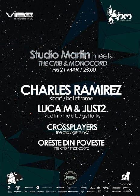 The Crib & Monocord Events: Charles Ramirez, Luca M & JUST2, Crossplayers, Oreste Din Poveste @ Studio Martin