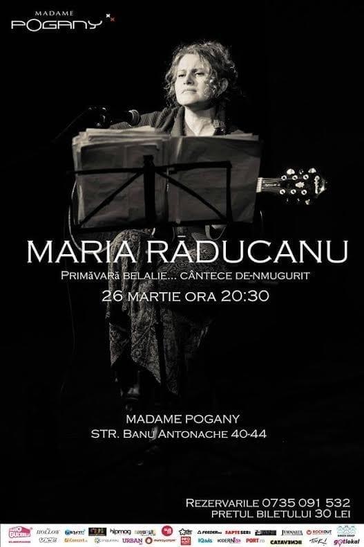 Primăvară belalie... Cântece de-nmugurit cu MARIA RĂDUCANU @ Madame Pogany