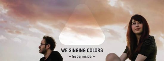 feeder insider w/ We Singing Colors -