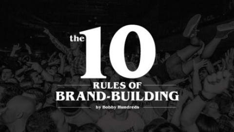 The 10 Rules of Brand-Building via Bobby Hundreds