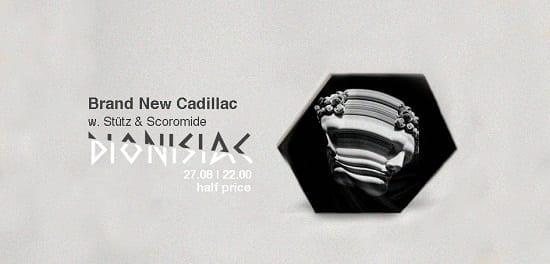 Dionisiac [half price] / Brand New Cadillac w. Scoromide&Stütz @ Tete a Tete