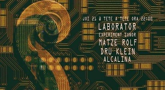Laborator - Experiment Sonor w/ Matze, Rolf, Dru Klein, Alca Lina @ Tete A Tete