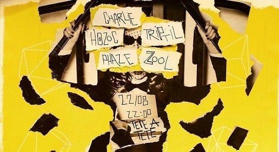 Charlie / Triptil / Hozoc / Phaze / Zool @ Tete A Tete