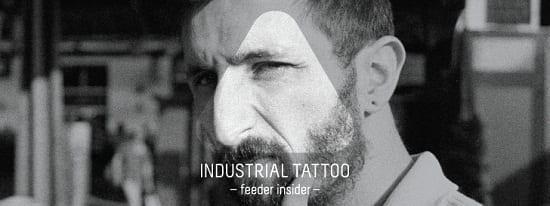 feeder insider w/ Industrial Tattoo