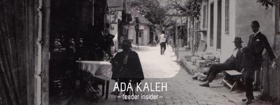 feeder insider Ada Kaleh