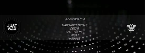Guesthouse & Just Wax pres: Margaret Dygas / Cezar / Cristi Cons / Miss I / Nathalia @ Guesthouse