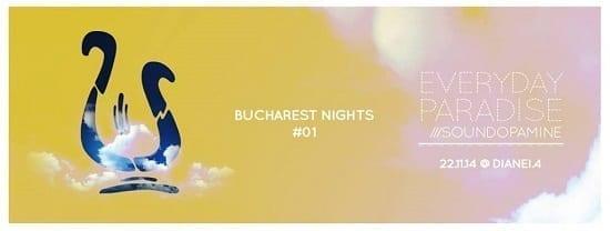 Soundopamine pres. Everyday paradise live - Bucharest Nights #1 @ Dianei 4