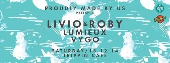 Proudly made by us pres. Livio & Roby, Lumieux, Vygo @ Trippin Cafe (Brașov)