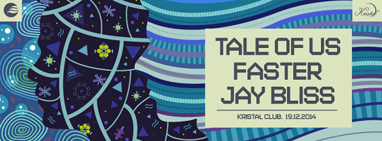 Sunrise presents: Tale of Us, Jay Bliss, Faster @ Kristal Club
