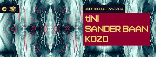 Sunrise presents: tINI, Sander Baan, Kozo @  Guesthouse