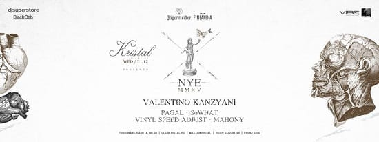 Kristal's NYE 2015 w/ Valentino Kanzyani, Pagal, Vinyl Speed Adjust, Mahony, Sowhat @ Kristal Club