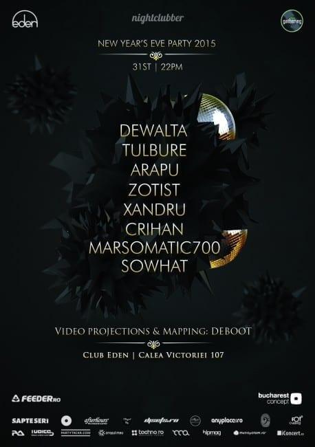 Eden New Years's Eve Party w/ DeWalta / Tulbure / Arapu / Zotist / Xandru / Crihan