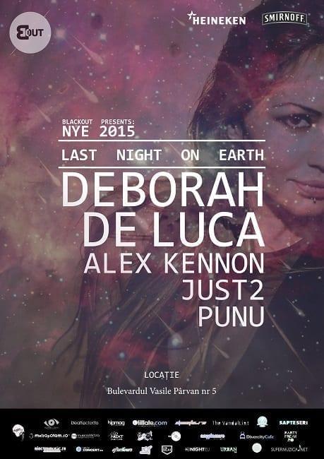 Last Night On Earth NYE 2015 w Deborah De Luca / Alex Kennon / JUST2 / Punu @ Blackout (Timișoara)