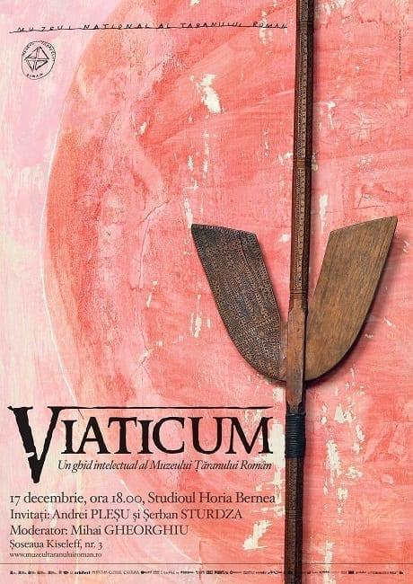 Viaticum. Un ghid intelectual al Muzeului Țăranului Român @ MNȚR