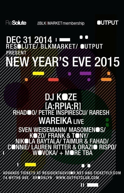 Resolute/ Blkmarket/ Output present New Year's Eve @ Output (New York)