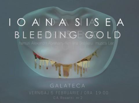 BLEEDING GOLD de Ioana Sisea @ Galateca