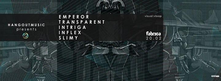 Hangout Music Presents: Emperor & Transparent @ fabrica