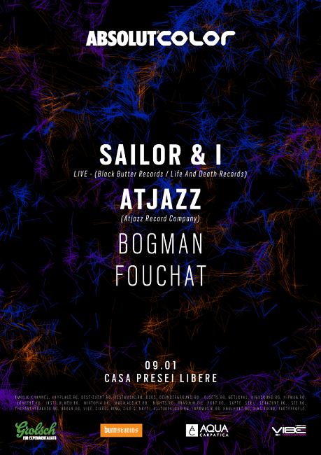 Color pres Sailor & I, Atjazz, Bogman, Fouchat @ Casa Presei