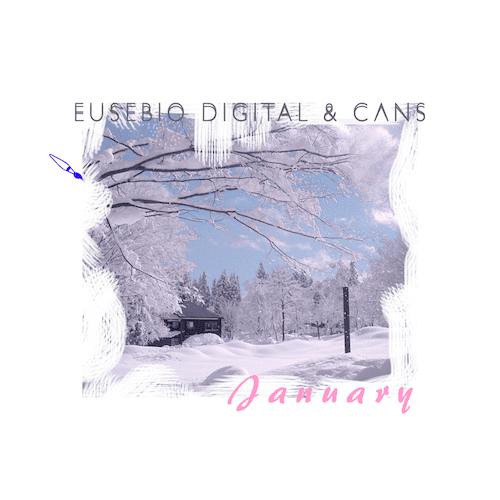 Eusebio Digital & CΔNS - January