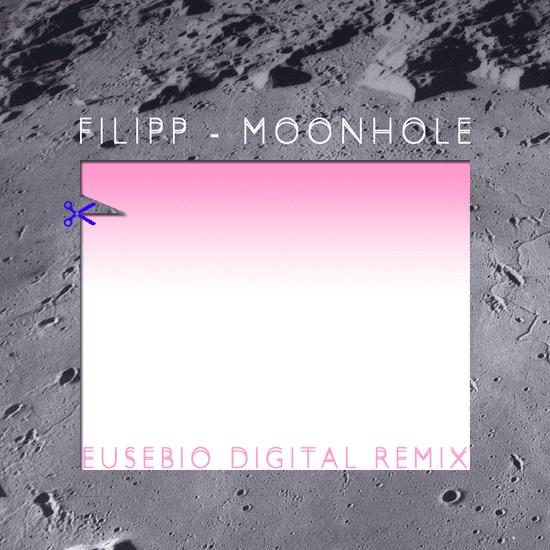 FILIPP - Moonhole / Eusebio Digital Remix