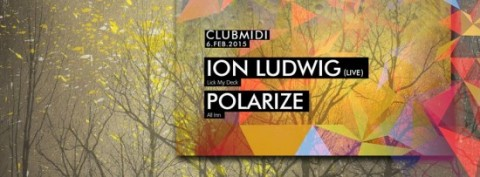 Ion Ludwig (live) & Polarize @ Club Midi