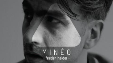 feeder insider w/ Minéo [EN]