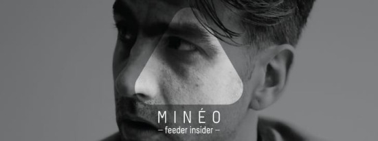 feeder insider w/ Minéo [ro]